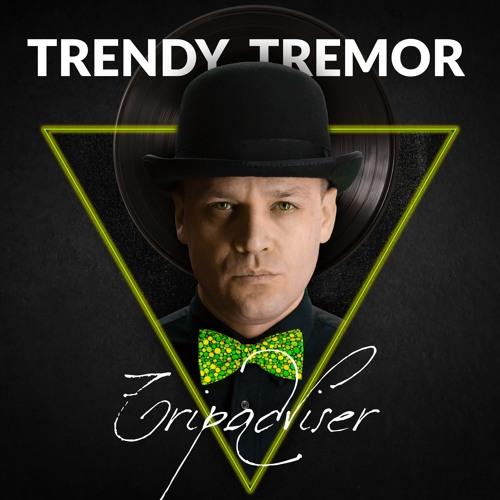 Trendy Tremor - Tripadviser