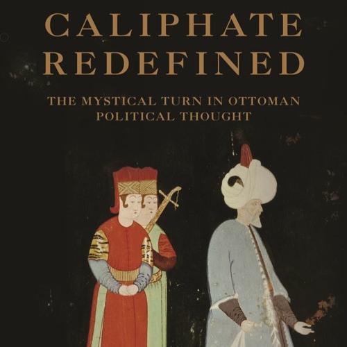 The Mystical Turn in Ottoman Political Thought | Hüseyin Yılmaz