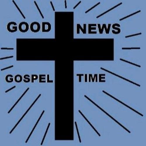 GOOD NEWS GOSPEL TIME 110127 Added SC 12Jan2020