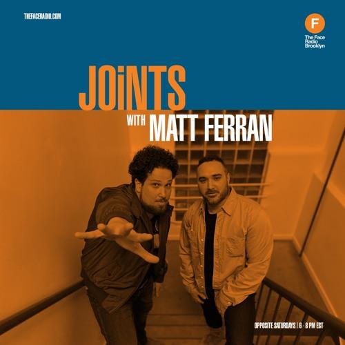 Joints! w/ Matt Ferran on The Face Radio - Show #005 w/ DJ Center (1-11-20)