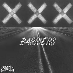 BADFELLA - BARRIERS [FREE DL]