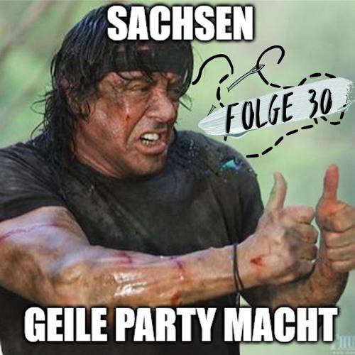 #30 - Sachsen geile Party macht