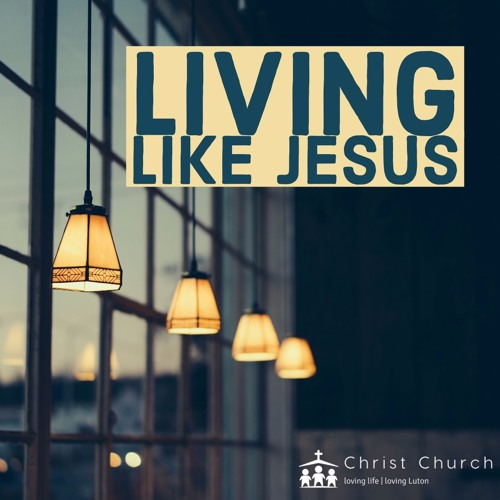 Living Like Jesus 1: In the Presence of God