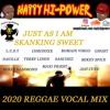 🎙REGGAE VOCAL MIX 2020 - JUST AS I AM - SKANKING SWEET ft Chronixx, Sanchez.... (Throwback Edition)