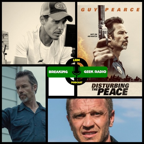 Interview: Dir. York Alec Shackleton, 'Disturbing the Peace ' | Breaking Geek Radio the Podcast
