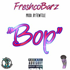 Bop-FreshcoBarz