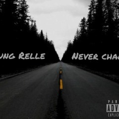 Never Change (MIXED BY- ONE FAMILY RECORDS)
