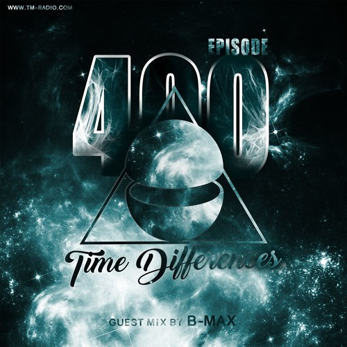 B-Max guest mix @ Time Differences 400th Episode on TM-Radio