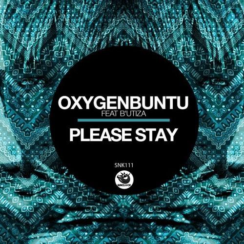 Oxygenbuntu Ft B'utiza - Please Stay - SNK111