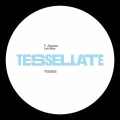 PREMIERE: T. Jacques - Les Bois [Tessellate]