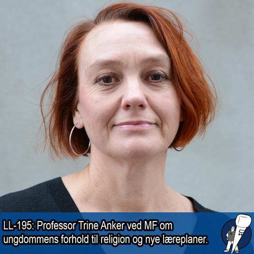 LL-195: Trine Anker om fagfornyelsen og ungdoms forhold til religion