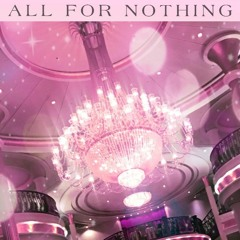 all for nothing (prod. curtains & 5head)