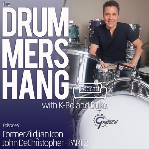 Industry Icon John DeChristopher (Part 2)- Drummers' Hang -Ep.9