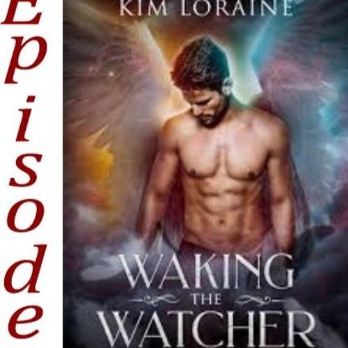 49 - Waking the Watcher by Kim Loraine