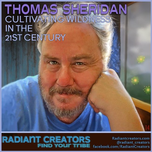 Thomas Sheridan - Cultivating Wildness In The 21st Century