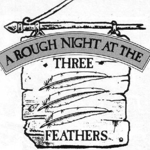 Rough Night at the Three Feathers