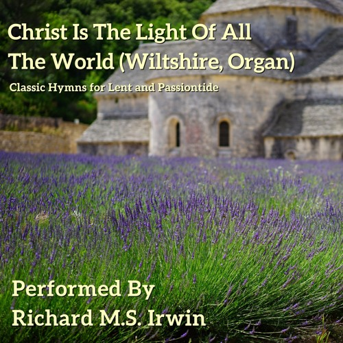 Christ Is The Light Of All The World (Wiltshire - 4 Verses) - Organ 2020