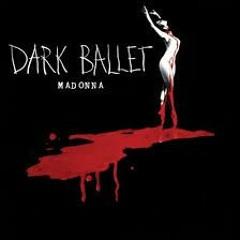 Madonna - Dark - Ballet- Black Mix 2. By - Jamie Mango Twin