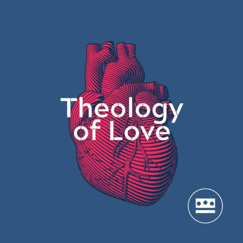 Unbreakable Love [Theology of Love]