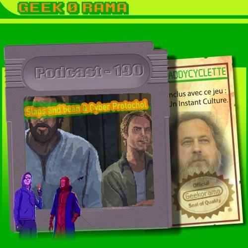 Épisode 190 Geek'O'rama - Slaps and beans & Cyber protocole | Instant Culture : Richard Stallman