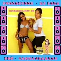 PODCAST002 - DJ LUGA (PRÉ-CARNAVRAU)