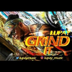 Lupay_Grind it_.mp3