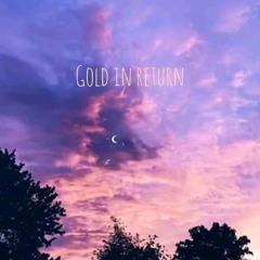 Gold In Return ft L3ANFAC3