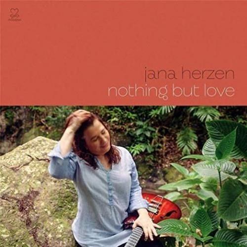 Jana Herzen : Nothing But Love