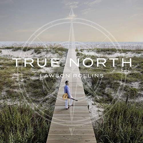 Lawson Rollins : True North