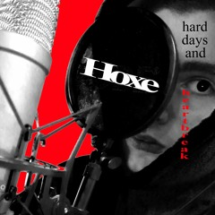 Hard Days and Heartbreak - Hoxe