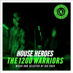 House Heroes | The 1200 Warriors