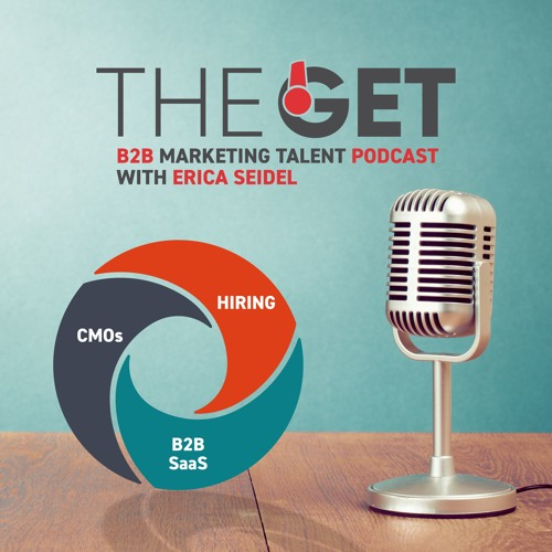 B2B SaaS Marketing Talent Podcast: Get to know 'The Get' with Erica Seidel
