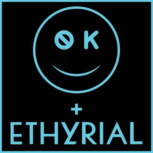 ok not ok & ETHYRIAL - happy (ETHYRIAL Remix)