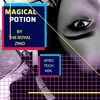 Download Magical Potion (Afro Tech Mix) By The Royal Zino (online - Audio - Converter.com) Mp3