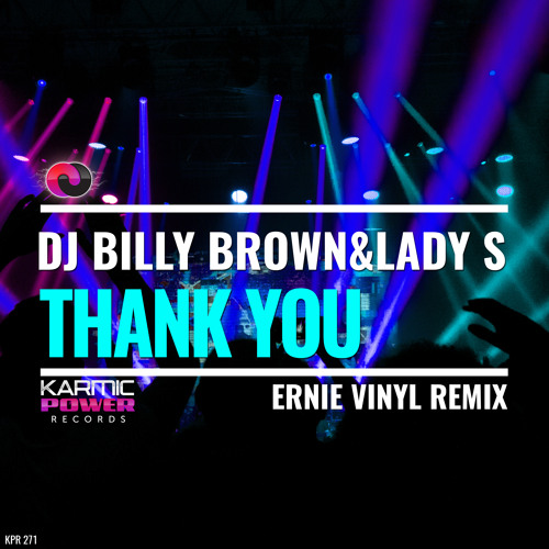 DJ Billy Brown & Lady S - Thank You (Ernie Vinyl Remix)