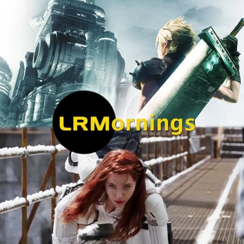 New Black Widow Trailer, Final Fantasy 7 Remake Delayed, And Releasing Incomplete Games | LRMornings