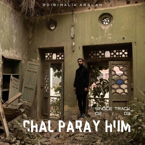 Chal Paray Hum / Malik Arslan