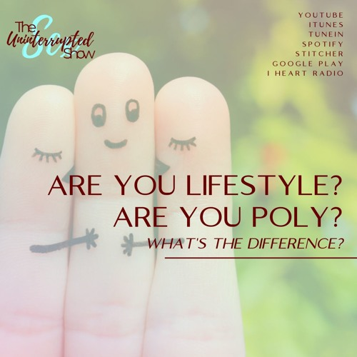 SU SHOW 01: Are You Lifestyle? Are you Poly? What's The Difference?
