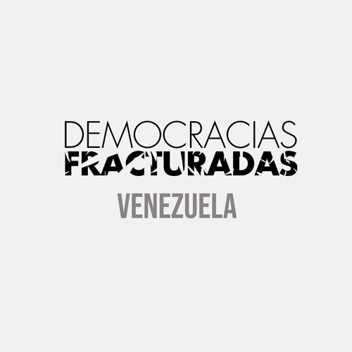 Democracias Fracturadas / Venezuela
