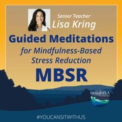 Lisa Kring: MBSR & MSC Guided Meditations