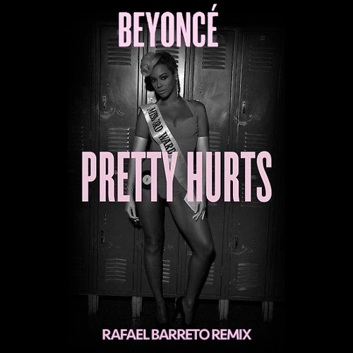 Beyoncé Pretty Hurts Rafael Barreto Remix By Rafael Barreto