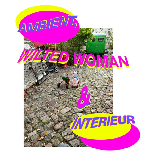 Ambient & Interieur 22 [Wilted Woman]