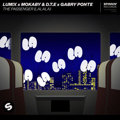LUM!X x MOKABY & D.T.E x Gabry Ponte – The Passenger (LaLaLa) [OUT NOW]