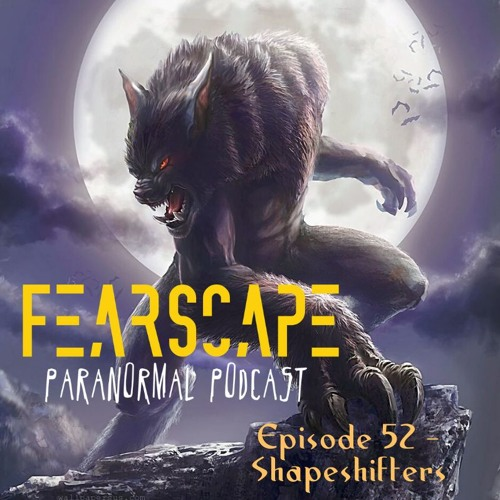 FearScape 52. Shapeshifters