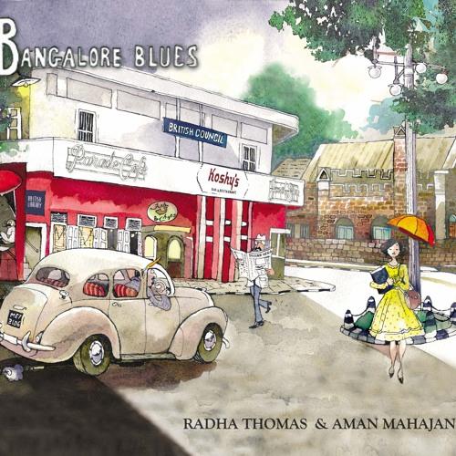 Radha Thomas and Aman Mahajan –Bangalore Blues (preview)