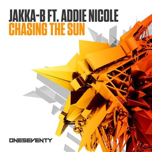 Jakka B Feat. Addie Nicole - Chasing The Sun (Radio Edit)