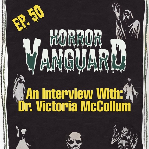 Ep. 50 - An Interview With Dr Victoria McCollum