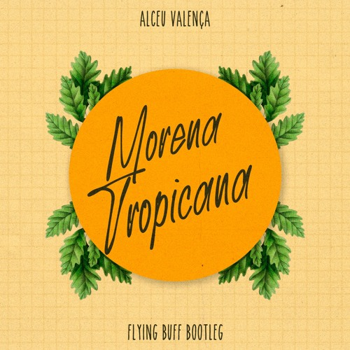 Alceu Valença - Morena Tropicana (Flying Buff Bootleg)