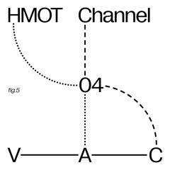 Channel | 04 — HMOT