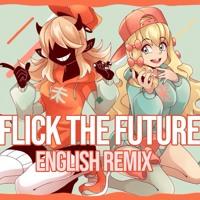 Flick The Future (English Remix)- DEMONDICE ✕ MilkyQueen Artwork